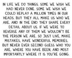 ... never done. Some we wish we could replay a million times in our heads
