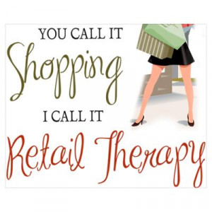 CafePress > Wall Art > Posters > Retail Therapy Poster