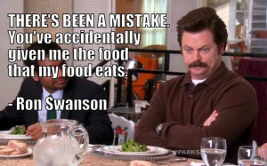 Ron Swanson quotes mistake food my food eats- carnivore, meat lover ...