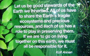 Let Us Be Good Stewards Of The Earth We Inherited - Environment Quote