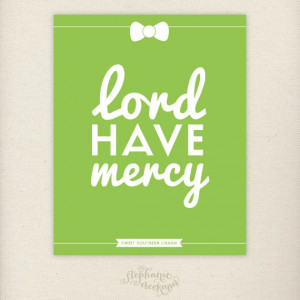 Southern Sayings: 8 x 10 Lord Have Mercy Print - Sweet Southern Charm ...