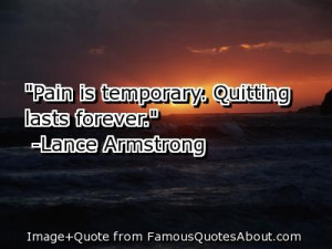 """... Temporary. Quitting Last Forever """" - Lance Armstrong ~ Sports Quote"""