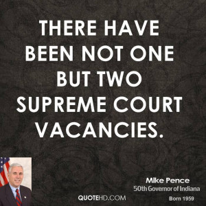 there have been not one but two Supreme Court vacancies.