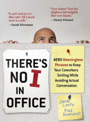 ... to Keep Your Coworkers Smiling While Avoiding Actual Conversation
