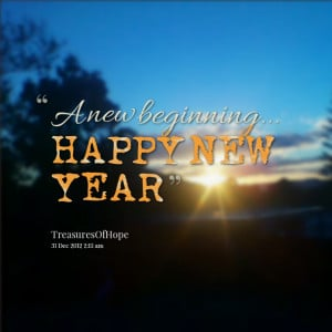 Quotes Picture: a new beginning happy new year!!