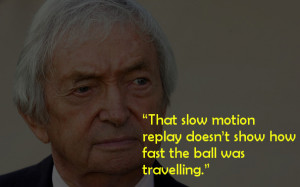 Richie Benaud's great insight into the Slo-Mo technology.