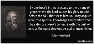 By one hour's intimate access to the throne of grace, where the Lord ...