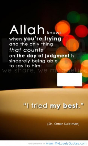 ALLAH knows – islamic quotes about life