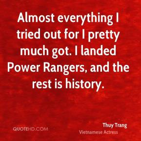 Thuy Trang - Almost everything I tried out for I pretty much got. I ...