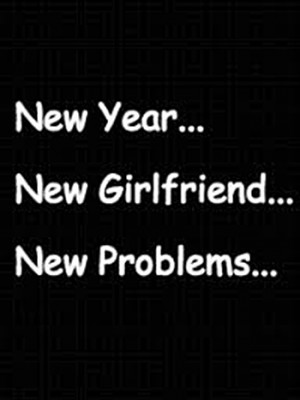 New-Year-New-Girlfriend-New-Problems.jpg