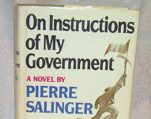 PIERRE SALINGER On Instructions of My Government 1971 Novel and 1964 ...