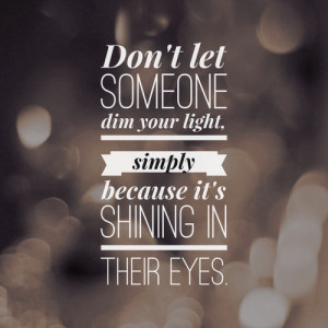 """Savvy Quote: """"Don't Let Someone Dim Your Light…"""