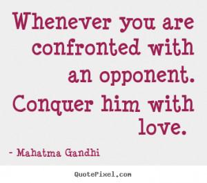 ... love mahatma gandhi more love quotes success quotes friendship quotes