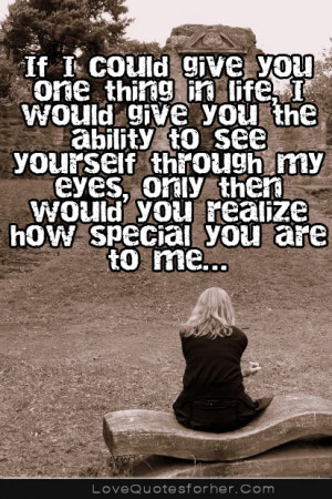 ... special you are to me, Sweet love quotes and sayings – Love Quotes
