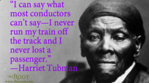 Quote of the Day: Harriet Tubman on the Underground Railroad