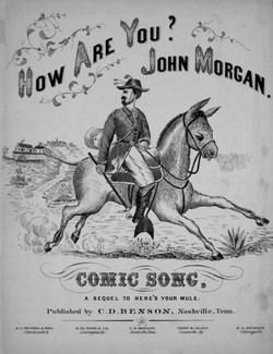 ... songs depicting the individuals of the era, such as John Hunt Morgan