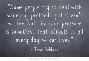 ... financial pressure is something that affects us all every day of our
