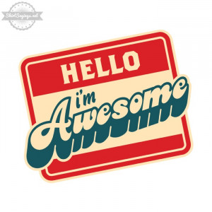Hello i m Awesome (Custom Typography Shirt) - Shirt SayingsShirt ...