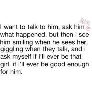 want to talk to him, ask him what happened, but then I see him ...