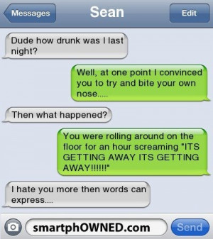 ... the stupidest drunk guy ever… But you have to admit its hilarious