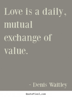 ... denis waitley more love quotes motivational quotes success quotes