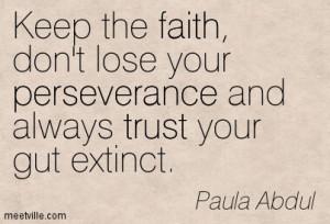 Quotation-Paula-Abdul-faith-trust-perseverance-Meetville-Quotes-23359