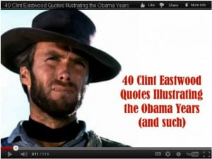 Best Poltical Video Ever: 40 Clint Eastwood Quotes On Obama