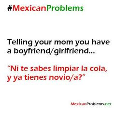 ... Mexican Problems, Funny Mexican Quotes, Mexicanproblem, Problem 2573