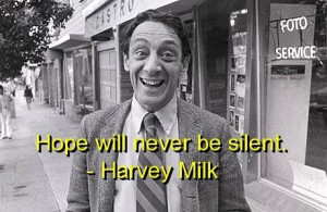 Harvey milk quotes and sayings hope wise short cool