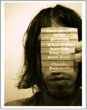 Charles bukowski quotes and sayings deep witty people life