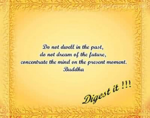 do no dwell in the past
