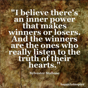 believe there s an inner power that makes winners or losers and the ...