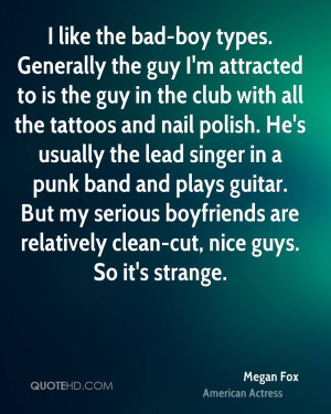 like the bad-boy types. Generally the guy I'm attracted to is the ...