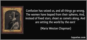 Confusion has seized us, and all things go wrong, The women have ...
