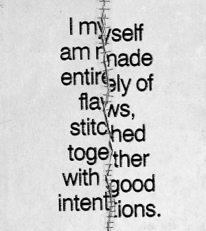 ... myself am made entirely of flaws...??? Augusten Burroughs [500x560