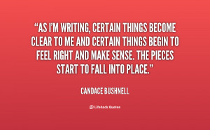 As I'm writing, certain things become clear to me and certain things ...