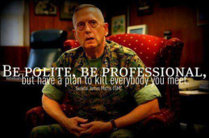 General James Mattis Words of Wisdom!