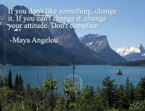 ... change-it.If-you-can't-change-itchange-your-attitude.Don't