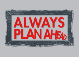 always plan ahead // #quotes #tees