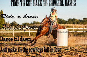 Cowgirl up. Western quote. Cowgirl life. Turn and burn. Barrel racing ...