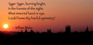 Tyger Tyger, Burning Bright – William Blake