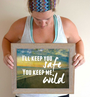 ll Keep You Safe You Keep me Wild Quote, Beach Quote, Beach Art ...
