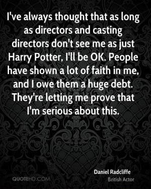 ve always thought that as long as directors and casting directors ...