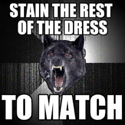 Insanity Wolf : Stain The Rest Of The Dress, To Match - by Anonymous