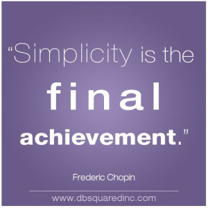... Your Customers? 10 Quotes to Remind You of the Beauty of Simplicity