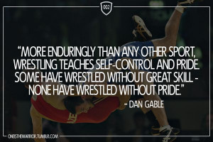 ... without great skill - none have wrestled without pride.