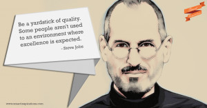 Steve Jobs Quotes – Be a Yardstick