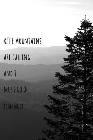 Mountain Quote, John Muir Quotes, Quote Prints, Schippers Fine, Fine ...