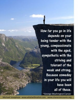 on your being tender with the young, compassionate with the aged ...