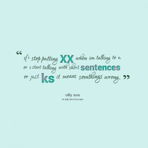16785-if-i-stop-putting-xx-when-im-talking-to-u-or-i-start-talking.png